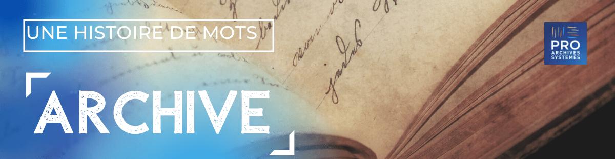 Une histoire de mots : Archive